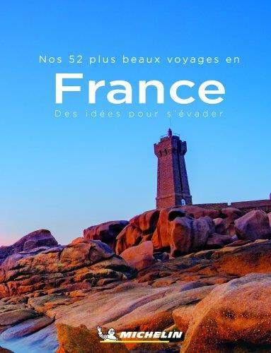 Nos 52 plus beaux voyages en France, 52 idées pour s'évader (édition 2020)