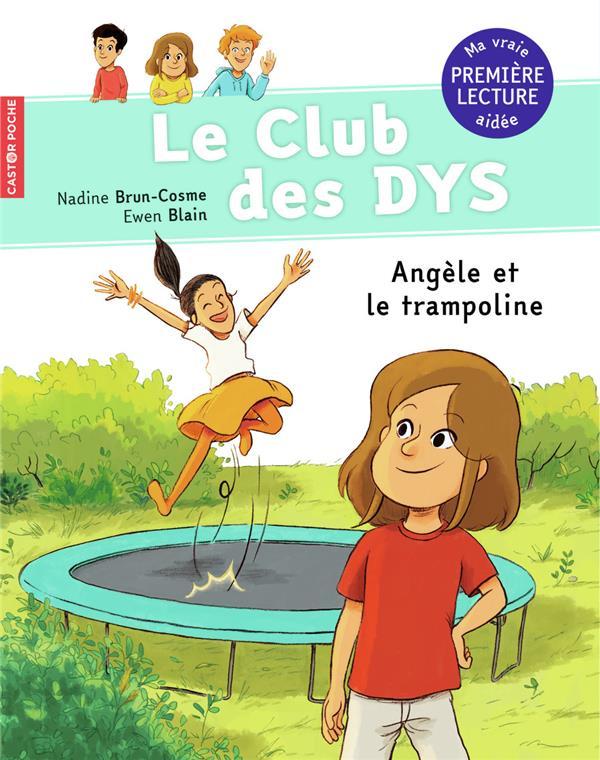 Le club des Dys T.3 ; Angèle et le trampoline