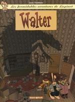Couverture de Lapinot (Les Aventures Extraor - Les Formidables Aventures De Lapinot - Tome 3 - Walter