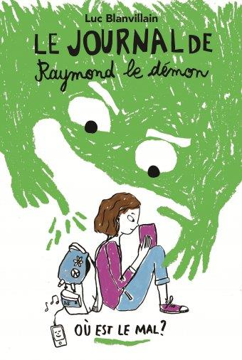 Le journal de Raymond le démon t.1 ; ou est le mal ?
