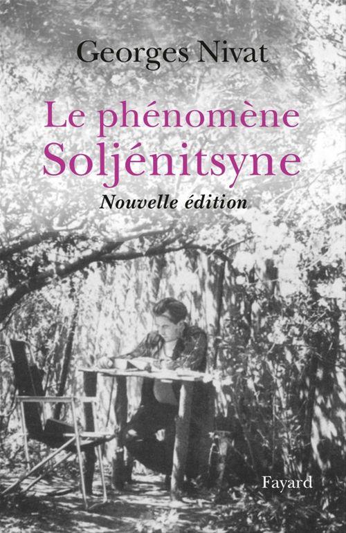 Le Phénomène Soljénitsyne - Nouvelle édition  - Georges Nivat
