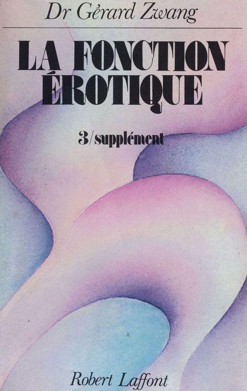 La fonction erotique - tome 3 - vol03