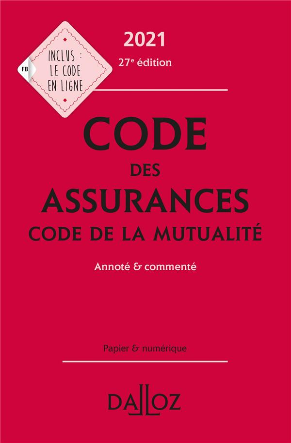 Code des assurances, code de la mutualité, annoté et commenté (édition 2021)