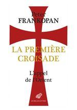 Vente Livre Numérique : La Première Croisade  - Peter Frankopan