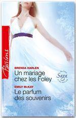 Vente EBooks : Un mariage chez les Foley - Le parfum des souvenirs  - Brenda Harlen - Emily McKay