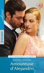 Vente EBooks : Amoureuse d'Alejandro  - Jennifer Hayward