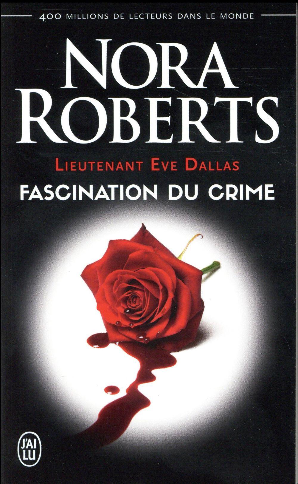 Lieutenant Eve Dallas T.13 ; fascination du crime