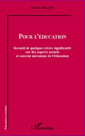 Pour l'éducation ; recueil de quelques textes significatifs sur des aspects actuels et souvent méconnus de l'éducation