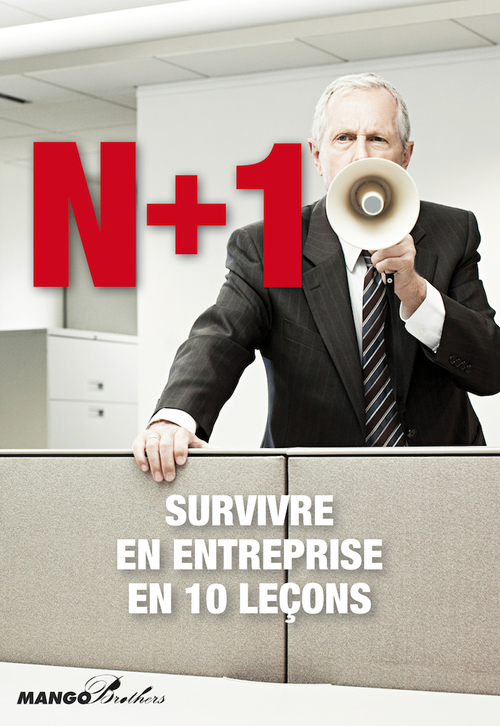 n+1, survivre en entreprise en 10 leçons