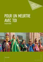 Vente Livre Numérique : Pour un meurtre avec toi  - François Briand