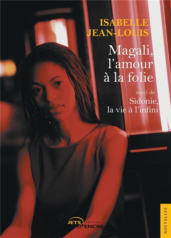 Magali, l'amour à la folie ; Sidonie, la vie à l'infini