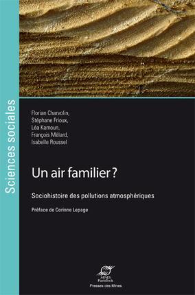 Un air famillier ; sociohistoire des pollutions atmosphériques