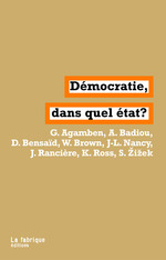 Vente Livre Numérique : Démocratie, dans quel État ?  - Alain Badiou - Slavoj Zizek - Wendy Brown - Kristin Ross - Daniel Bensaid - Giorgio Agamben - Jacques Rancière - Jean-Luc Nancy