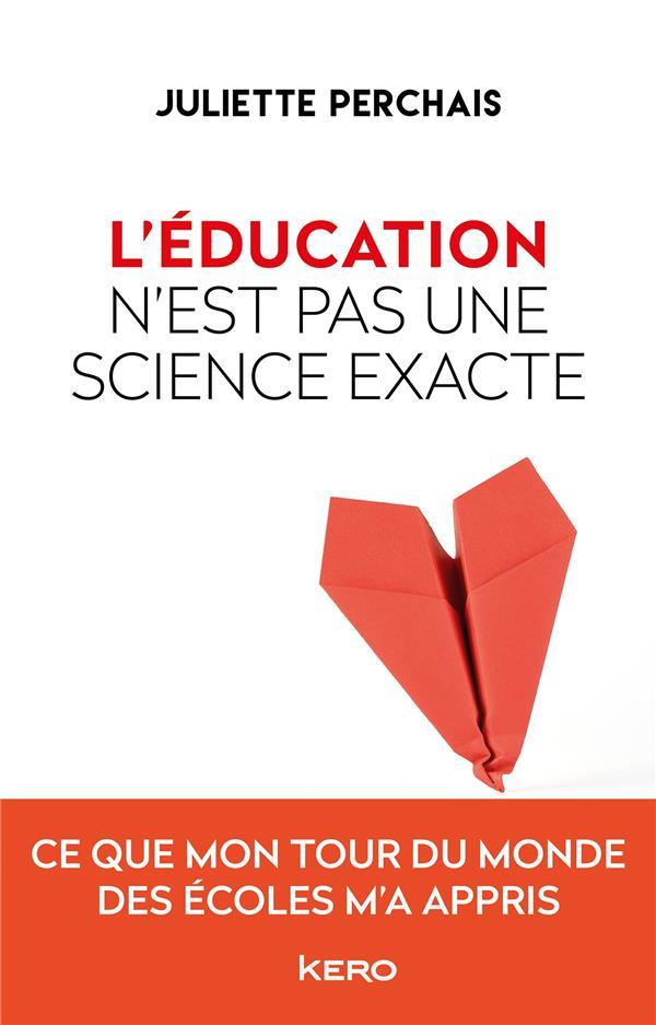 L'éducation n'est pas une science exacte ; ce que mon tour du monde des écoles m'a appris