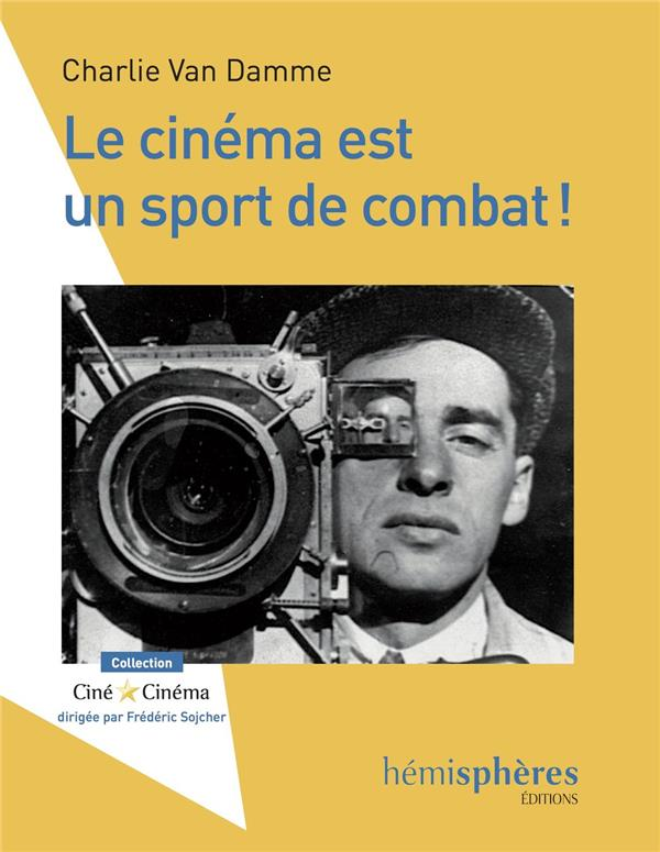 Le cinéma est un sport de combat !