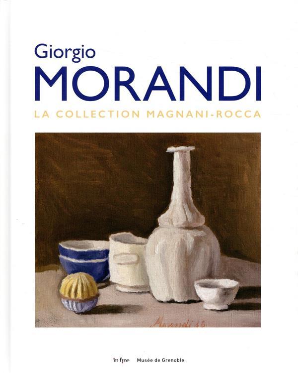 Giorgio Morandi ; la collection Magnani-Rocca