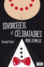 Vente Livre Numérique : Divorcé(e)s et célibataires  - Giuseppe Pignato