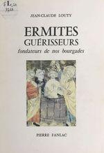 Ermites guérisseurs : fondateurs de nos bourgades