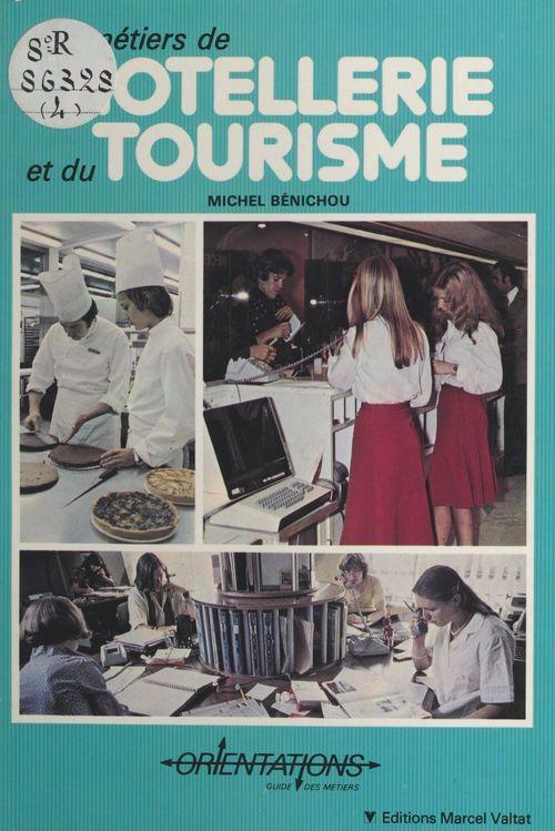 Les métiers de l'hôtellerie et du tourisme