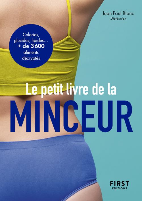 Le petit livre de la minceur ; calories, glucides, lipides... + de 3 600 aliments décryptés (édition 2021)