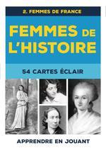 Couverture de Femmes de l'histoire, 54 cartes éclair t.2 ; femmes de france