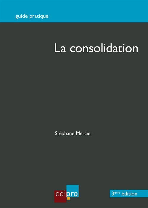 La consolidation (3e édition)