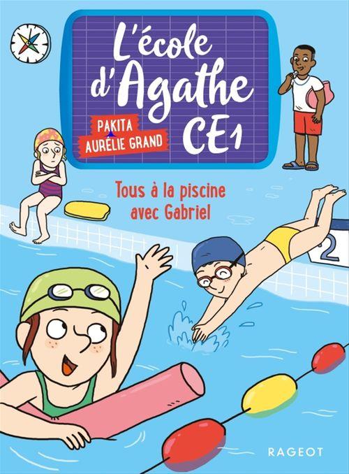 L'école d'Agathe - CE1 T.6 ; tous à la piscine avec Gabriel