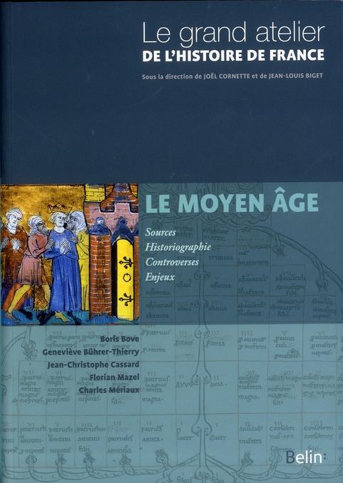 Le grand atelier de l'histoire de France ; le Moyen-Âge 481-1453