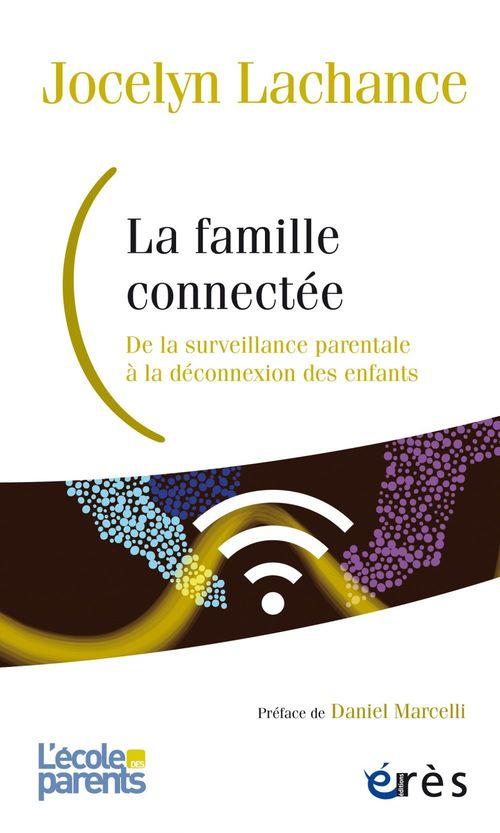 La famille connectée ; de la surveillance parentale à la déconnexion des enfants