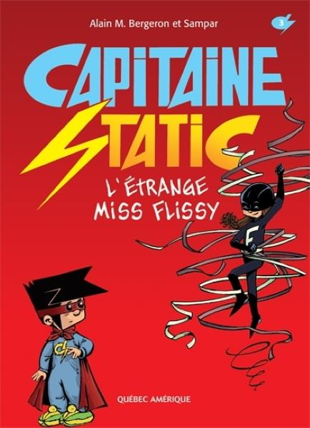 Capitaine Static T.3 ; l'étrange Miss Flissy