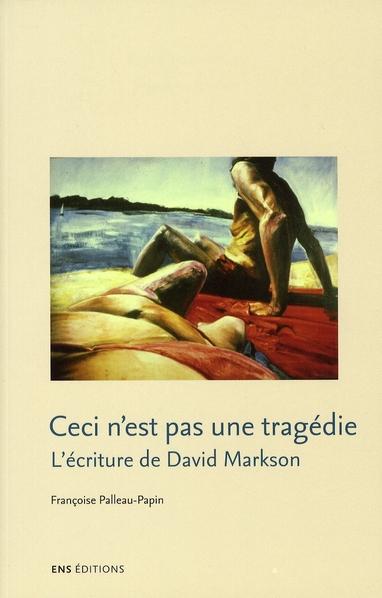 Ceci n'est pas une tragédie ; l'écriture de David Markson