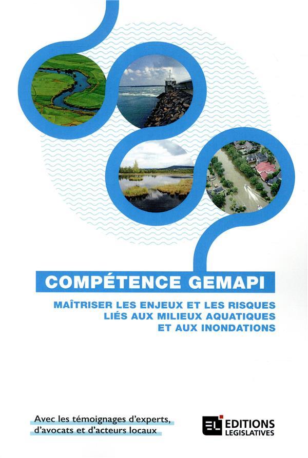 GEMAPI ; maîtriser les enjeux et les risques liés aux milieux aquatiques et aux inondations