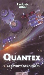 Couverture de Quantex t.2 ; la révolte des ombres
