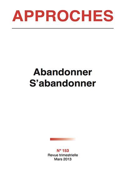 Approches n.153 ; abandonner s'abandonner