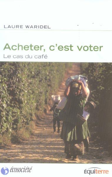 Acheter c'est voter - le cas du cafe