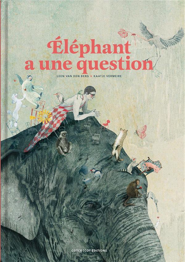 Elephant a une question