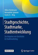 Stadtgeschichte, Stadtmarke, Stadtentwicklung  - Bernadette Spinnen - Alfons Kenkmann