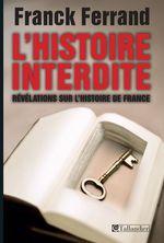 Vente Livre Numérique : L'histoire interdite  - Franck Ferrand