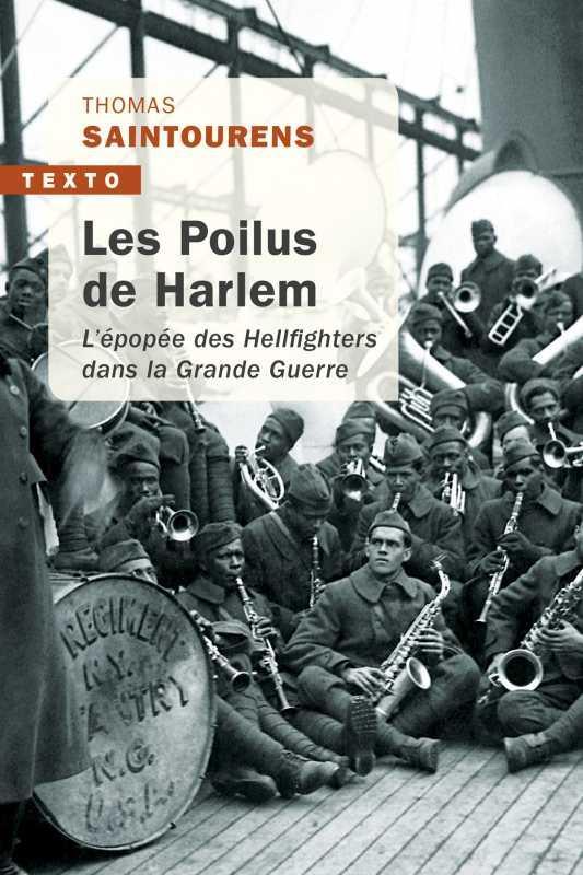 SAINTOURENS, THOMAS - LES POILUS DE HARLEM  -  L'EPOPEE DES HELLFIGHTERS DANS LA GRANDE GUERRE