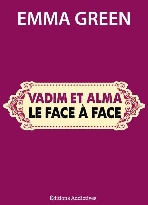 Vadim et Alma : le face à face