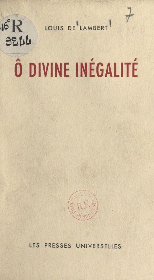 Ô divine inégalité  - Louis de Lambert