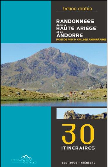 Randonnées dans la Haute Ariège et en Andorre ; 30 itinéraires