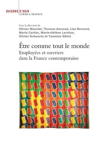être comme tout le monde ; employées et ouvriers dans la France contemporaine