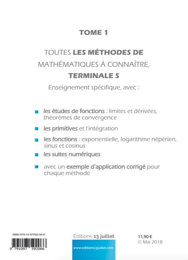 Mathématiques ; terminale S, enseignement spécifique ; toutes les méthodes pour réussir le bac S t.1