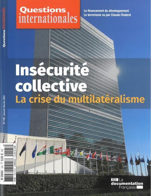 Revue questions internationales ; defis mondiaux : l'insecurite collective