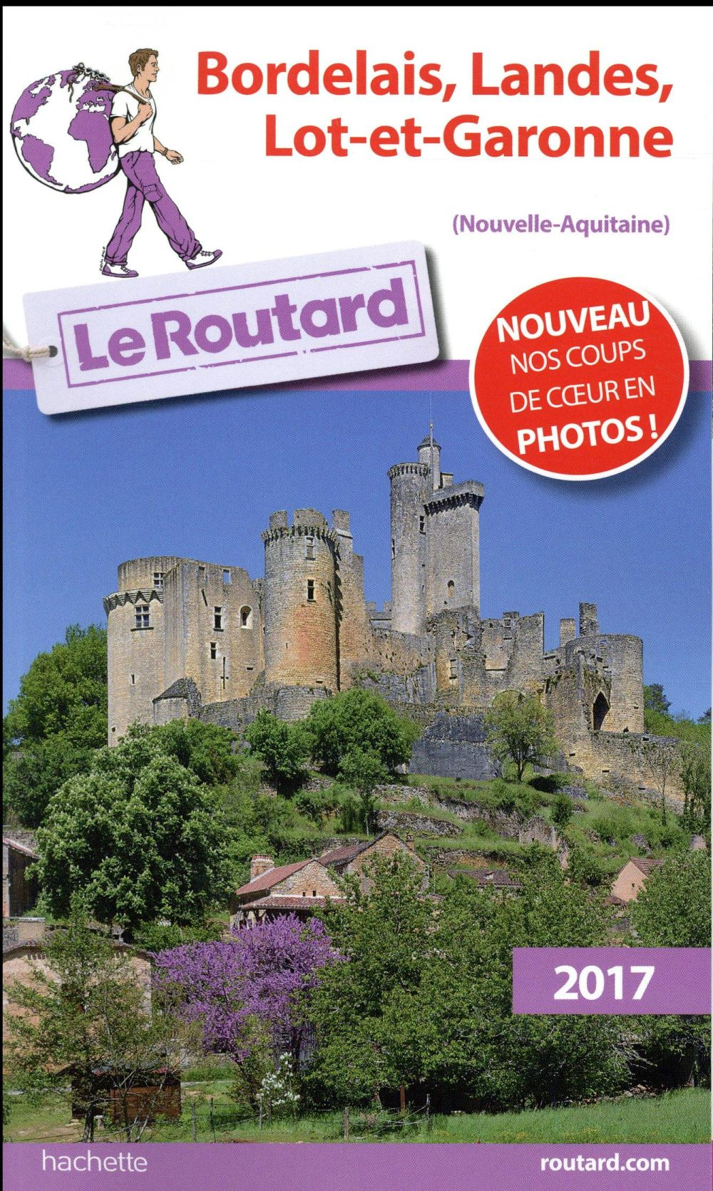 Guide du Routard ; Bordelais, Landes, Lot et Garonne (édition 2017)