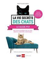 Vente Livre Numérique : La vie secrète des chats le guide psy  - Brigitte Bulard-Cordeau
