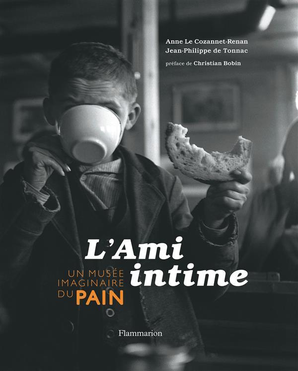 L'ami intime ; un musée imaginaire du pain