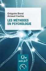 Les méthodes en psychologie  - Grégoire Borst - Arnaud Cachia