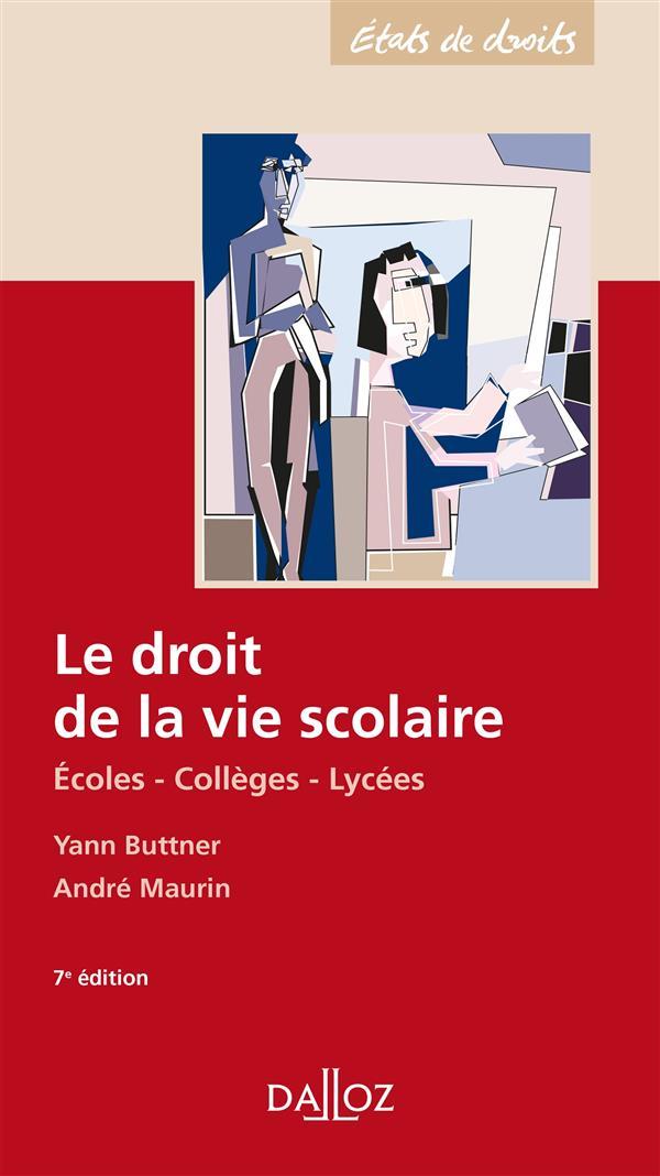 Le droit de la vie scolaire ; écoles - collèges - lycées (7e édition)